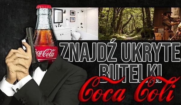 Znajdź ukryte butelki Coca-Coli!