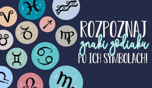 Rozpoznaj znaki zodiaku po ich symbolach!