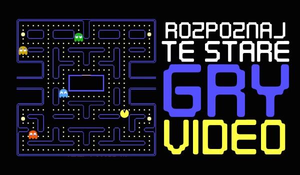 Czy rozpoznasz te najstarsze GRY Video?