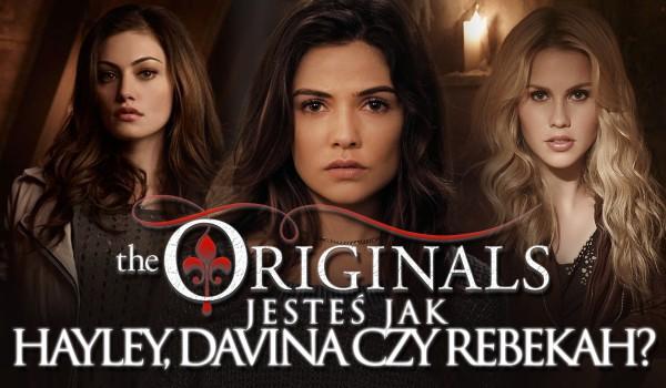 Jesteś bardziej jak Hayley, Davina czy Rebekah?