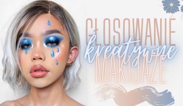 Kreatywne makijaże – Głosowanie