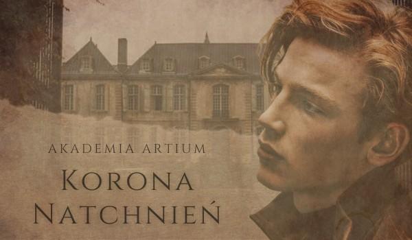 Akademia Artium. Korona Natchnień #Wstęp