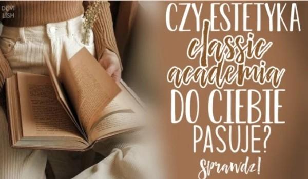 Czy estetyka classic academia do Ciebie pasuje?