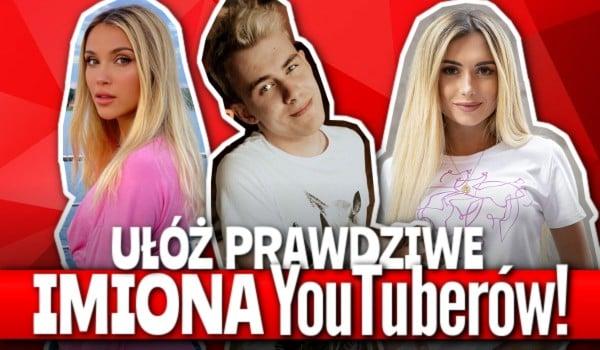 Ułóż prawdziwe imiona YouTuberów!