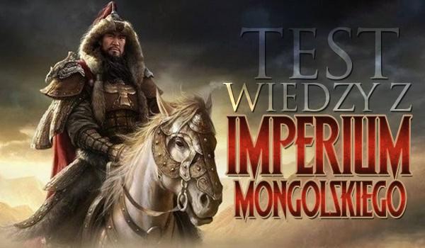 Test wiedzy z imperium mongolskiego.
