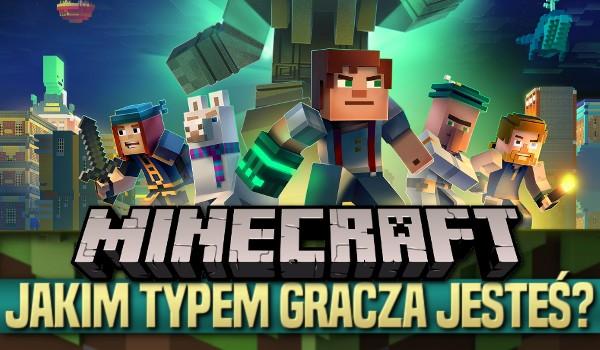 Jakim typem gracza Minecraft jesteś?