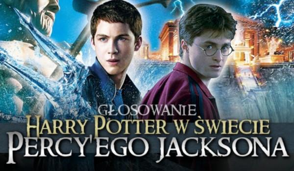 Harry Potter w świecie Percy'ego Jacksona – Głosowanie!
