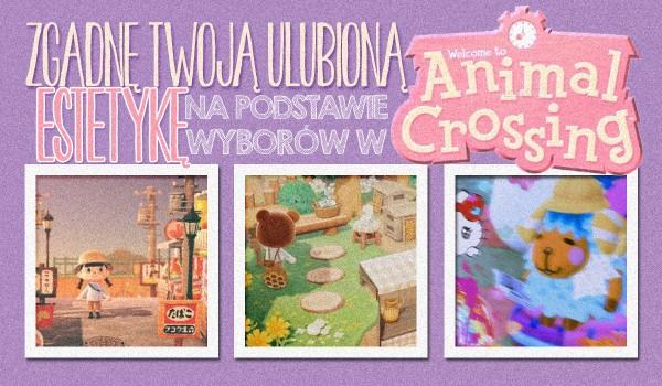 Na podstawie Twoich wyborów w Animal Crossing zgadnę, jaka jest Twoja ulubiona estetyka!