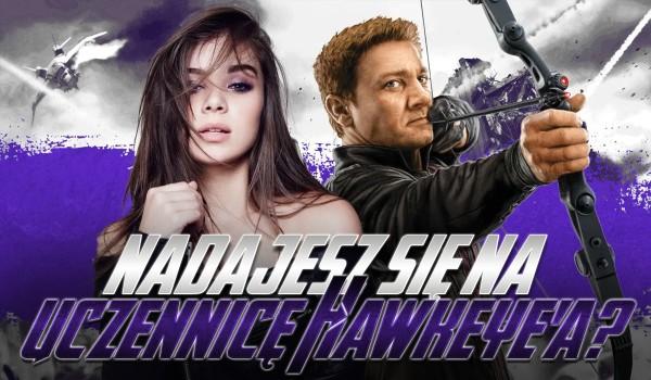 Czy nadajesz się na uczennicę Hawkeye'a?