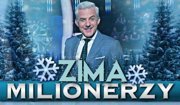 MILIONERZY: Zima