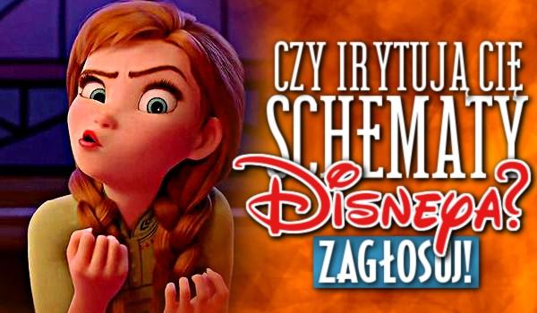 Czy irytują Cię te schematy Disneya?