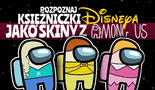 Czy rozpoznasz księżniczki Disneya jako skiny z Among Us?