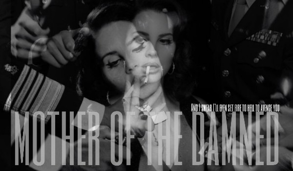 MOTHER OF THE DAMNED — PROLOG
