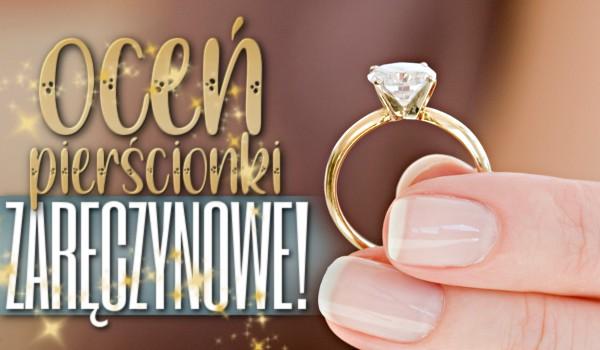 Oceń pierścionki zaręczynowe!