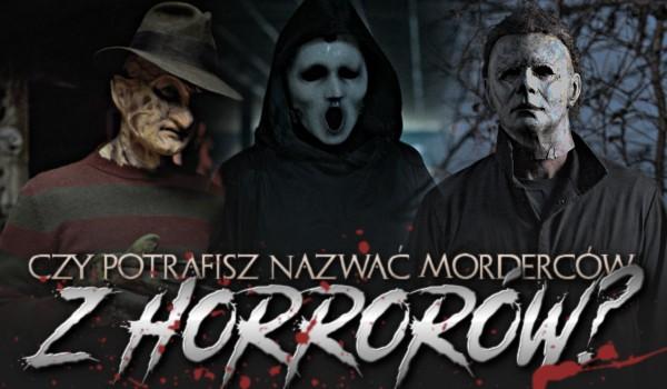 Czy potrafisz nazwać morderców z horrorów?
