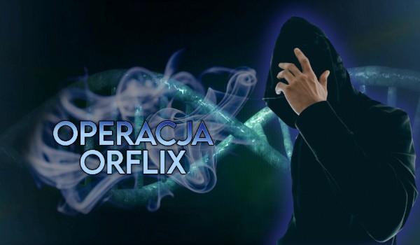 Operacja Orflix