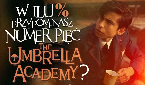 """W ilu % przypominasz Numer Pięć z serialu ,,The Umbrella Academy""""?"""