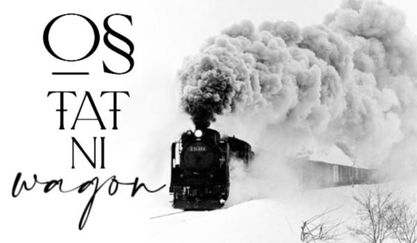ostatni wagon