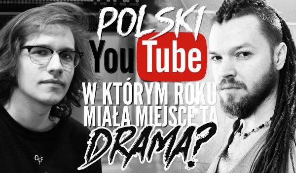 Polski YouTube: Z którego roku jest ta drama?