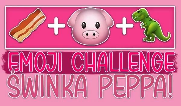 """Emoji challenge – """"Świnka Peppa"""""""