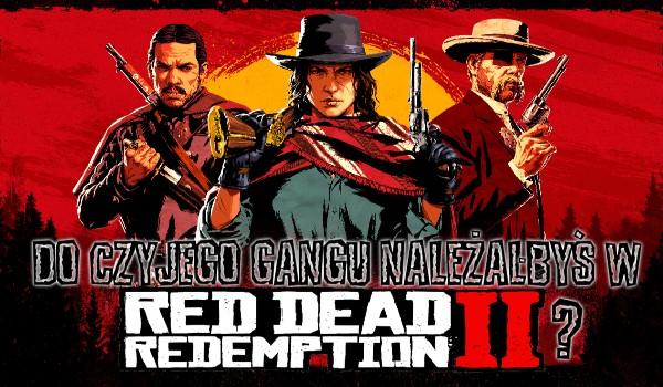 Do czyjego gangu należałbyś w Red Dead Redemption 2?