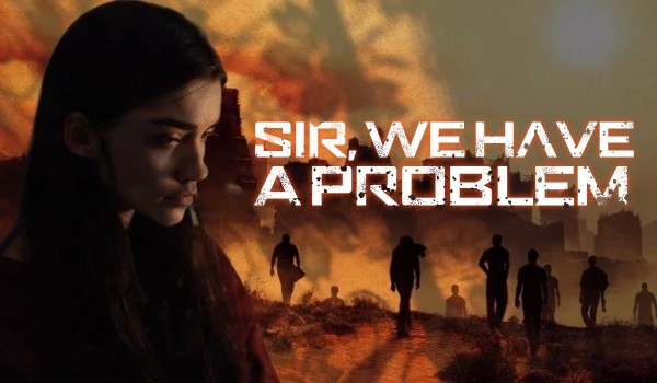 Sir, we have a problem • Part one • Winda