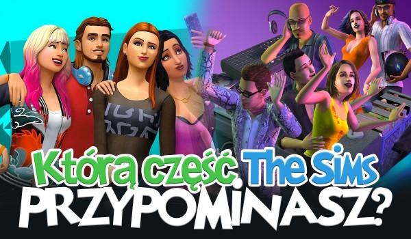 Którą część The Sims przypominasz?
