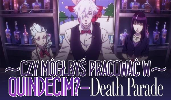 Czy mógłbyś pracować w Quindecim? — Death Parade