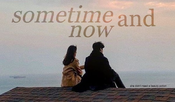Sometime and now