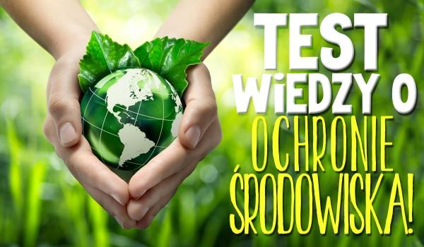 Test wiedzy o ochronie środowiska!