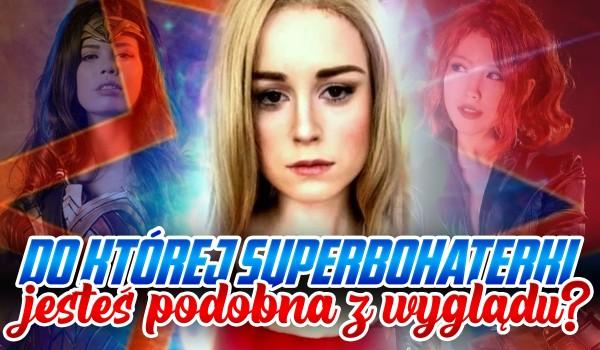 Do której superbohaterki jesteś podobna z wyglądu?