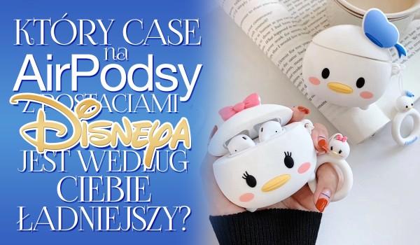 Który case na AirPodsy z postaciami Disneya jest ładniejszy? – Głosowanie
