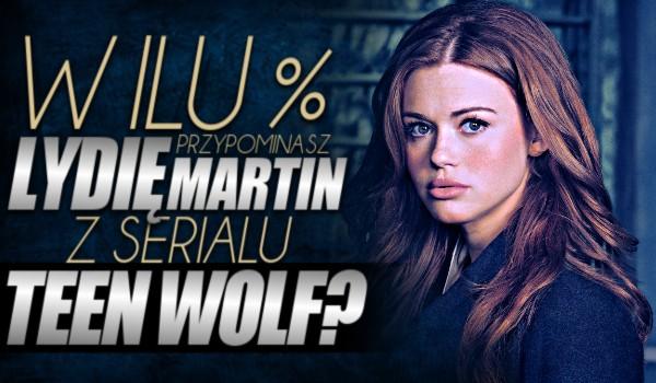 """W ilu % przypominasz Lydię Martin z serialu ,,Teen Wolf""""?"""