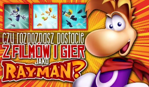 Czy rozpoznasz postacie z filmów i gier, jako Rayman? Sprawdź!