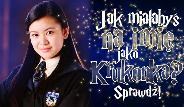 Jak miałabyś na imię jako Krukonka?