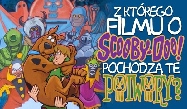 Z którego filmu o Scooby Doo pochodzą ci złoczyńcy?