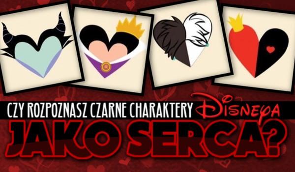 Czy rozpoznasz czarne charaktery Disneya, jako serca?