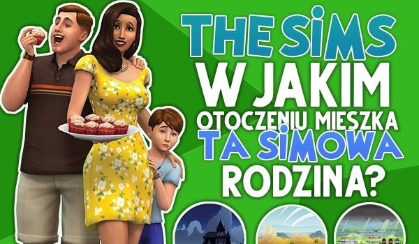 The Sims 4: W jakim otoczeniu mieszka ta simowa rodzina?