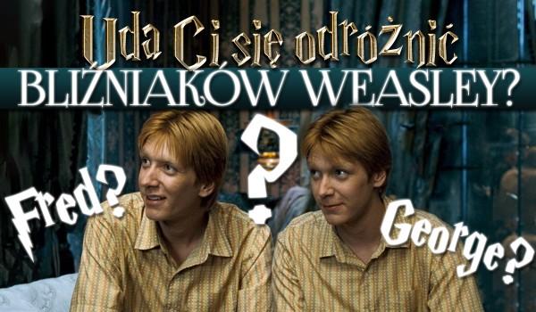 Czy uda Ci się odróżnić bliźniaków Weasley?