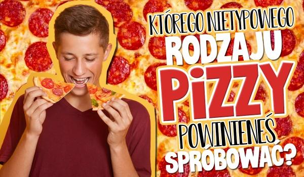 Którego mało popularnego rodzaju pizzy powinieneś spróbować?