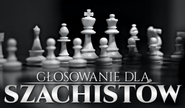 Głosowanie dla szachistów!