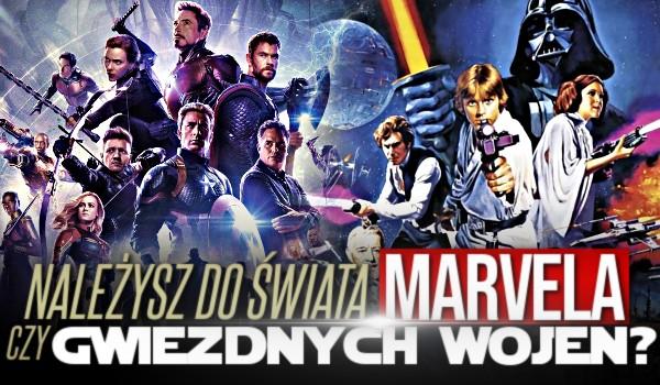 Należysz do świata Marvela czy Gwiezdnych Wojen?