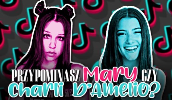 Przypominasz Mary czy Charli D'Amelio?