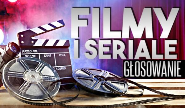 Filmy i seriale – Głosowanie!