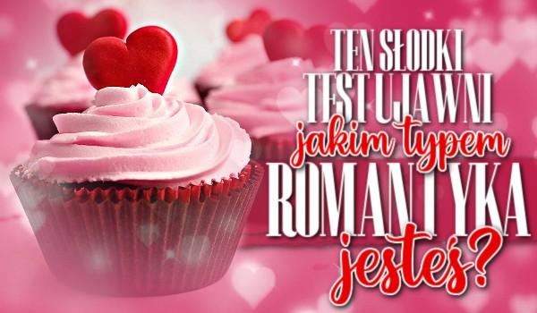 Ten słodki test ujawni, jakim typem romantyka jesteś!