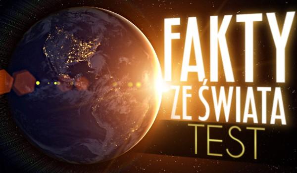 Fakty ze świata – test