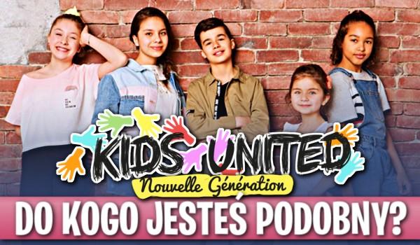 Na podstawie Twoich odpowiedzi, powiem Ci, do kogo z Kids United Nouvelle Génération jesteś podobny!
