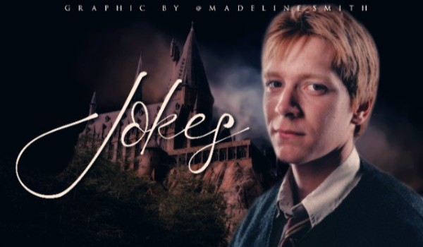 Jokes — George Weasley | Prologue and character representation
