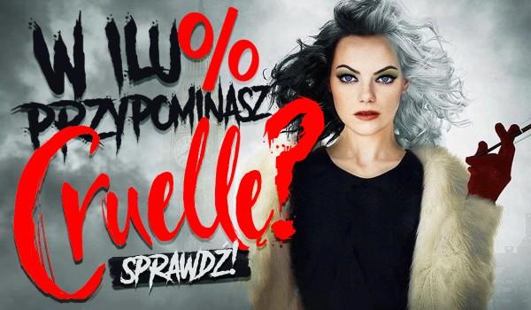 W ilu % przypominasz Cruellę?