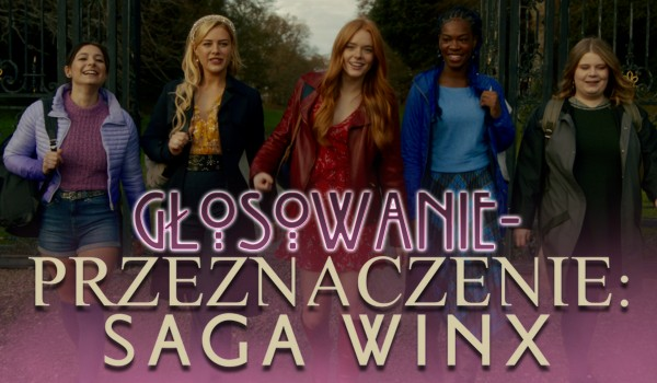 Przeznaczenie: Saga Winx — Głosowanie!